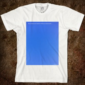 blue-skies-are-better-without-chemtrails.american-apparel-unisex-fitted-tee.white.w760h760